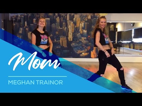 Meghan Trainor - Mom - Easy Fitness Dance Choreography