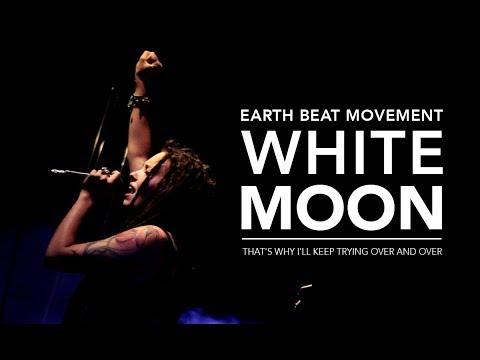 Earth Beat Movement - White Moon [Tour 2017 RECAP]