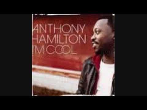 Anthony Hamilton I'm Cool (no rap version)