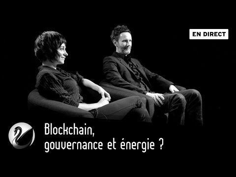 Blockchain, gouvernance et énergie ? [EN DIRECT]
