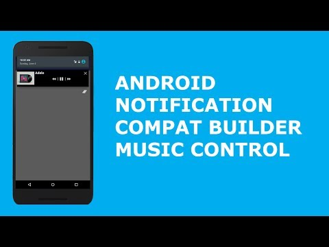 ANDROID NOTIFICATION COMPAT BUILDER MUSIC CONTROL