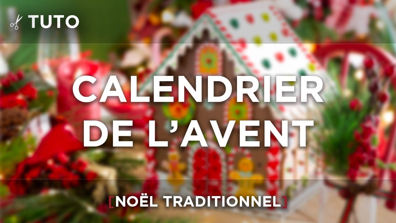 Noel Traditionnel Tuto Calendrier De L Avent NoËl Traditionnel