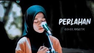 Perlahan Guyonwaton Anin Cover Akustik Version Perlahan Engkau Pun Menjauh Lawa Project