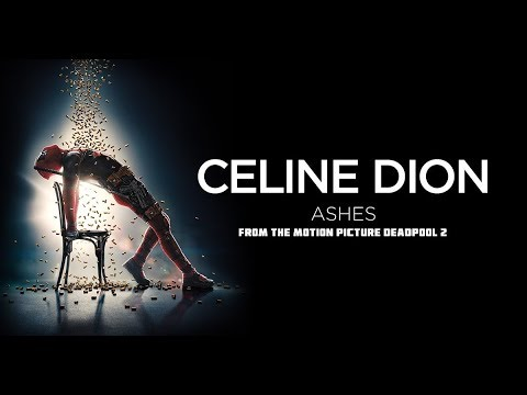 Céline Dion Ashes (Lyrics) From Deadpool 2 Soundtrack