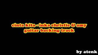 cinta kita - inka christie & amy guitar backing track