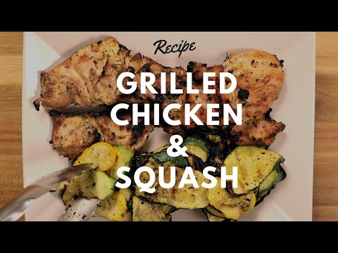 DELICIOUS & HEALTHY Grilled Chicken and Squash Recipe
