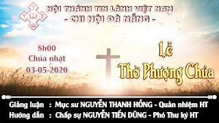 HTTL ĐÀ NẴNG - Chương trình thờ phượng Chúa - 03/05/2020