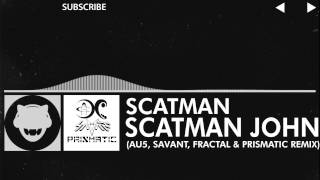 [Electronic] Scatman John - Scatman (Au5, Savant, Fractal, Prismatic Remix) [Free Download]
