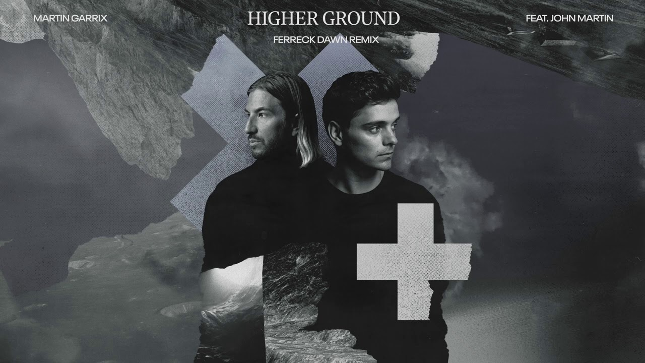 Martin Garrix feat. John Martin - Higher Ground (Ferreck Dawn ...