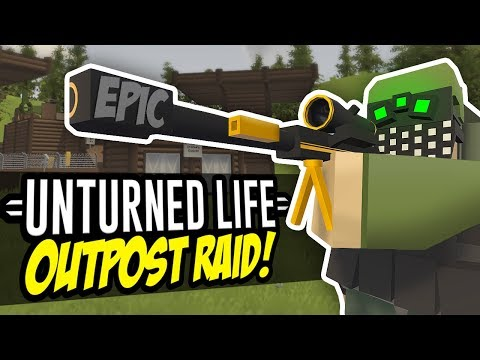 OUTPOST RAID - Unturned Life Roleplay #80