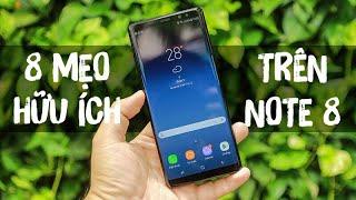 Tech-Tips: 8 thủ thuật HỮU ÍCH khi sử dụng Galaxy Note 8