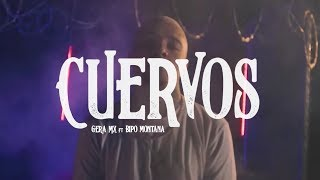 Gera MX Ft. Bipo Montana - Cuervos (Video Oficial)