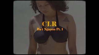 CLR - Ba't Ngayon Pt. 1 (Official Music Video)
