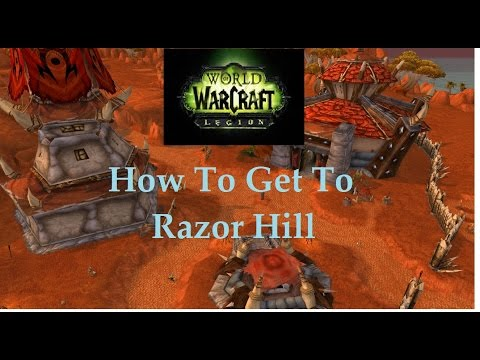 WoW How To Get To Razor Hill