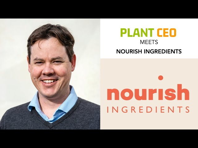 PLANT CEO #64 -  Making fat sexy with Nourish Ingredients