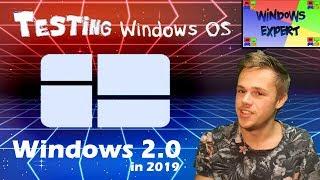 TESTING WINDOWS 2.0 IN 2019 - WINDOWS EXPERT