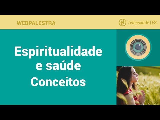 WebPalestra: Espiritualidade e saúde - Conceitos