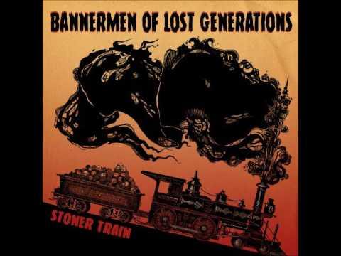 Stoner Train - Bannermen of Lost Generations (Full Album 2016)