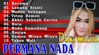 Download Lagu PERMANA NADA KOLEKSI TERBARU DEDE MANAH mp3