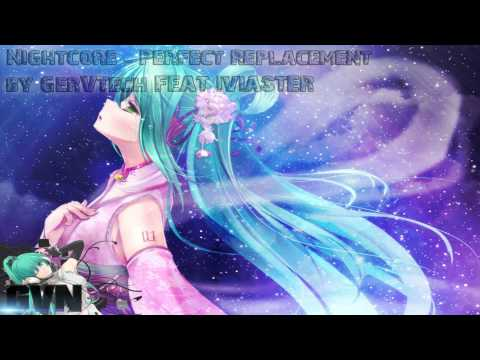 Nightcore - Perfect Replacement