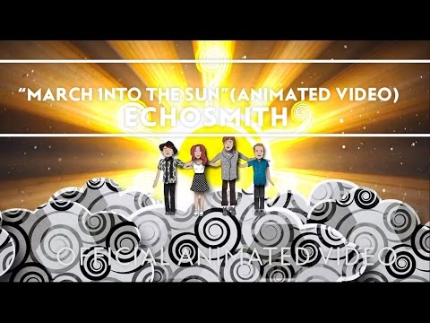 Echosmith - March Into The Sun (Animated...