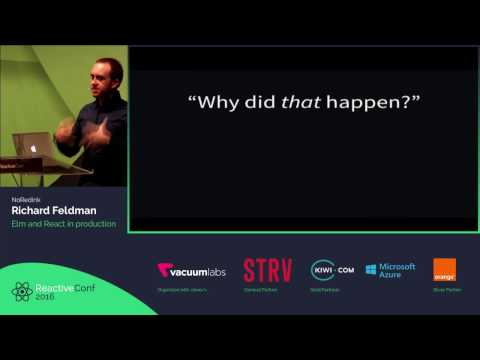 ReactiveConf 2016 - Richard Feldman: Elm and React in production