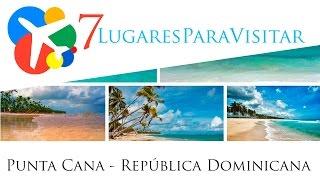 7 lugares para visitar en Punta Cana - República Dominicana