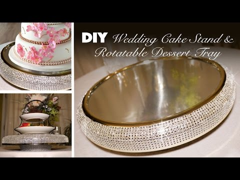 DIY   Bling Wedding Cake Stand   Rotatable Dessert Tray   YouTube DIY   Bling Wedding Cake Stand   Rotatable Dessert Tray