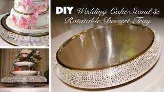 DIY | Bling Wedding Cake Stand & Rotatable Dessert Tray