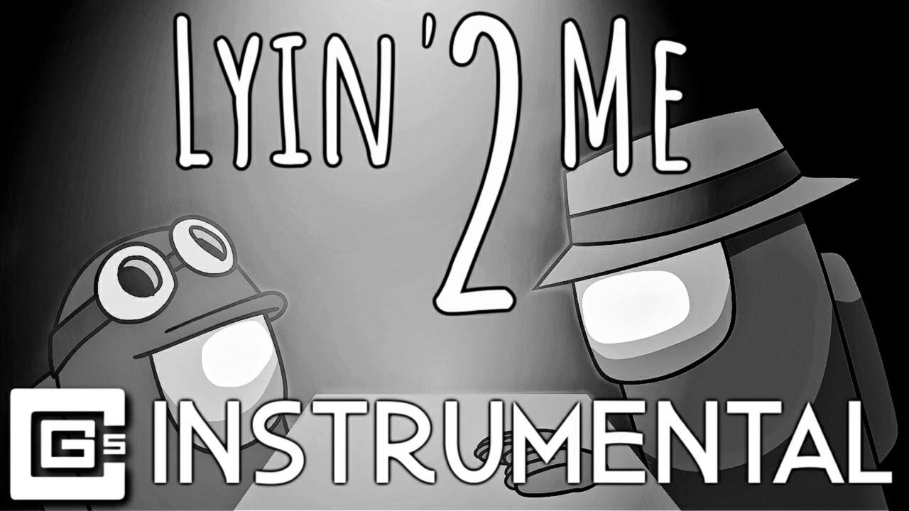 Lyin' 2 Me - Among Us Song (Instrumental)