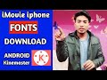 imovie font kinemaster me kaise download kare | How to add Fonts in kinemaster iMovie | status video