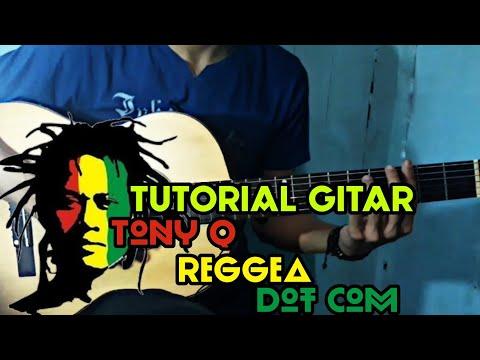 Tony Q - Reggea Dot Com | Tutorial Gitar & Intro