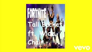 Fortnite - Tall Bucket ft. Wide Chair (Official Audio)