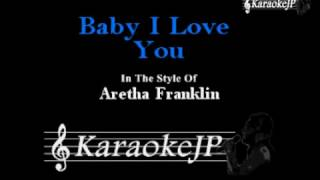 Baby I Love You (Karaoke) - Aretha Franklin