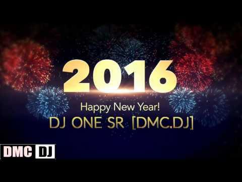 HAPPY NEW YEAR 2016 MEGA DANCE [DJ.ONE.SR]
