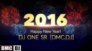 HAPPY NEW YEAR 2016 MEGA DANCE [DJ.ONE.SR]