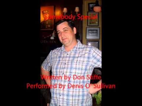 Denis O' Sullivan singing Somebody Special by Don Stiffe