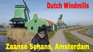 Amsterdam Visit | Zaanse Schans , Amsterdam, The Netherlands | Travel Vlogs