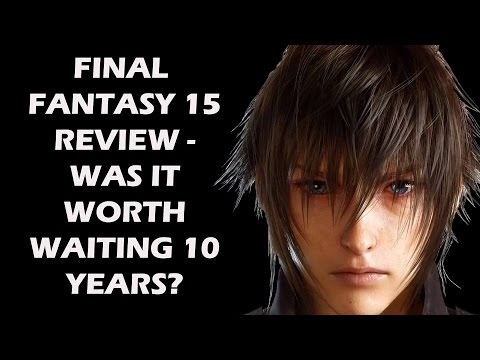 Final Fantasy 15 Review - Was It Worth Waiting For 10 Years?