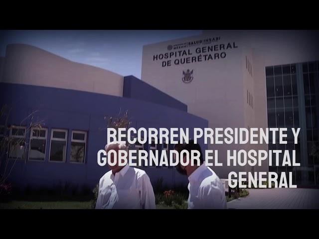 Recorren AMLO y Pancho Domínguez el nuevo Hospital General de Querétaro