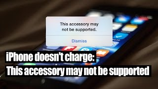 iPhone doesn't charge This accessory may not be supported thumbnail