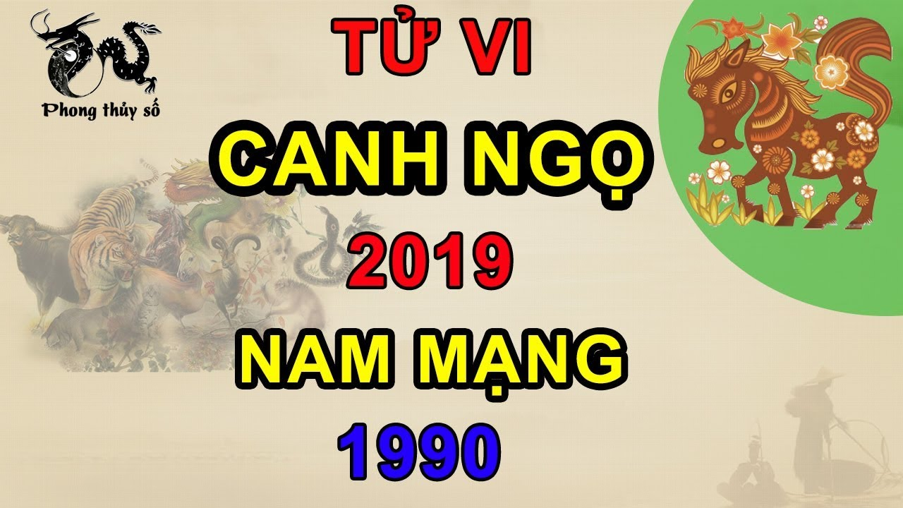 Tử vi tuổi Canh Ngọ năm 2019 nam mạng 1990 | LUẬN VẬN HẠN - TÀI LỘC - GIA ĐẠO