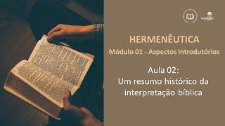 CBTR - Um resumo histórico da interpretação bíblica (Mod 01 - Aula 02)