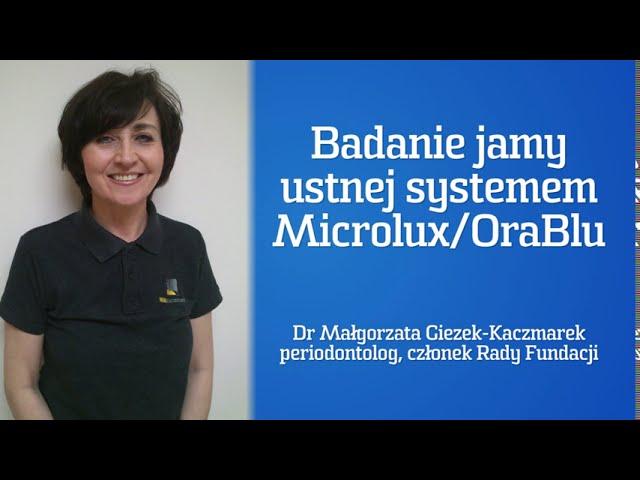 PROFILAKTYKA: Dr Małgorzata Giezek-Kaczmarek - Badanie jamy ustnej systemem Microlux/OraBlu.