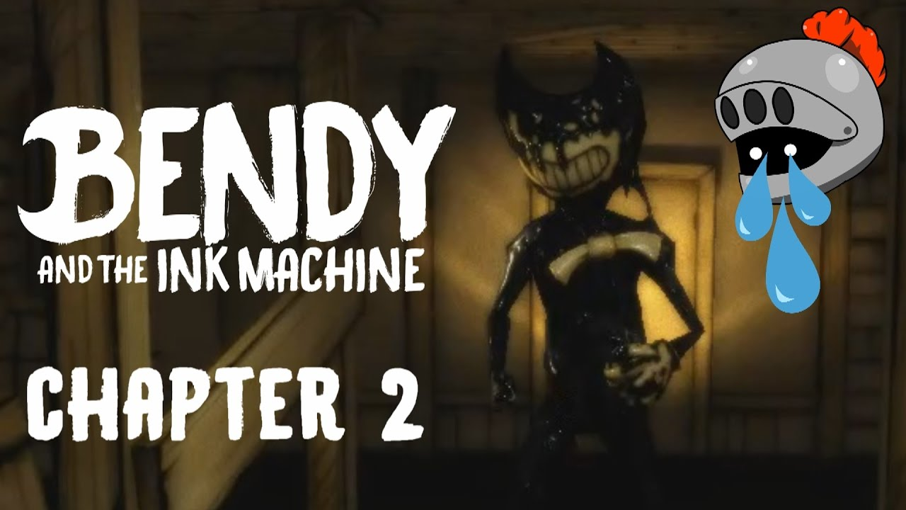 Bendy and The Ink Machine- Chapter 2 Gameplay - YouTube