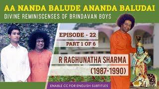 Download Ep 22 (Part 01) - Sri R Raghunatha    Divine Reminiscences of Brindavan Boys With Sri Sathya Sai Mp3 and Videos