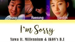 Yawa ft. Hanbin (김한빈) & Raesung (최래성‏) - I'm Sorry (미안해) [Han|Rom|Eng Color Coded Lyrics]