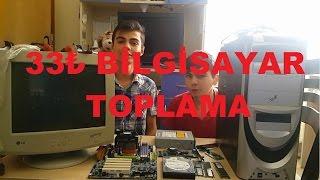 33 TL Ye Bilgisayar Topladık.İnanılmaz Ucuz Bilgisayar.