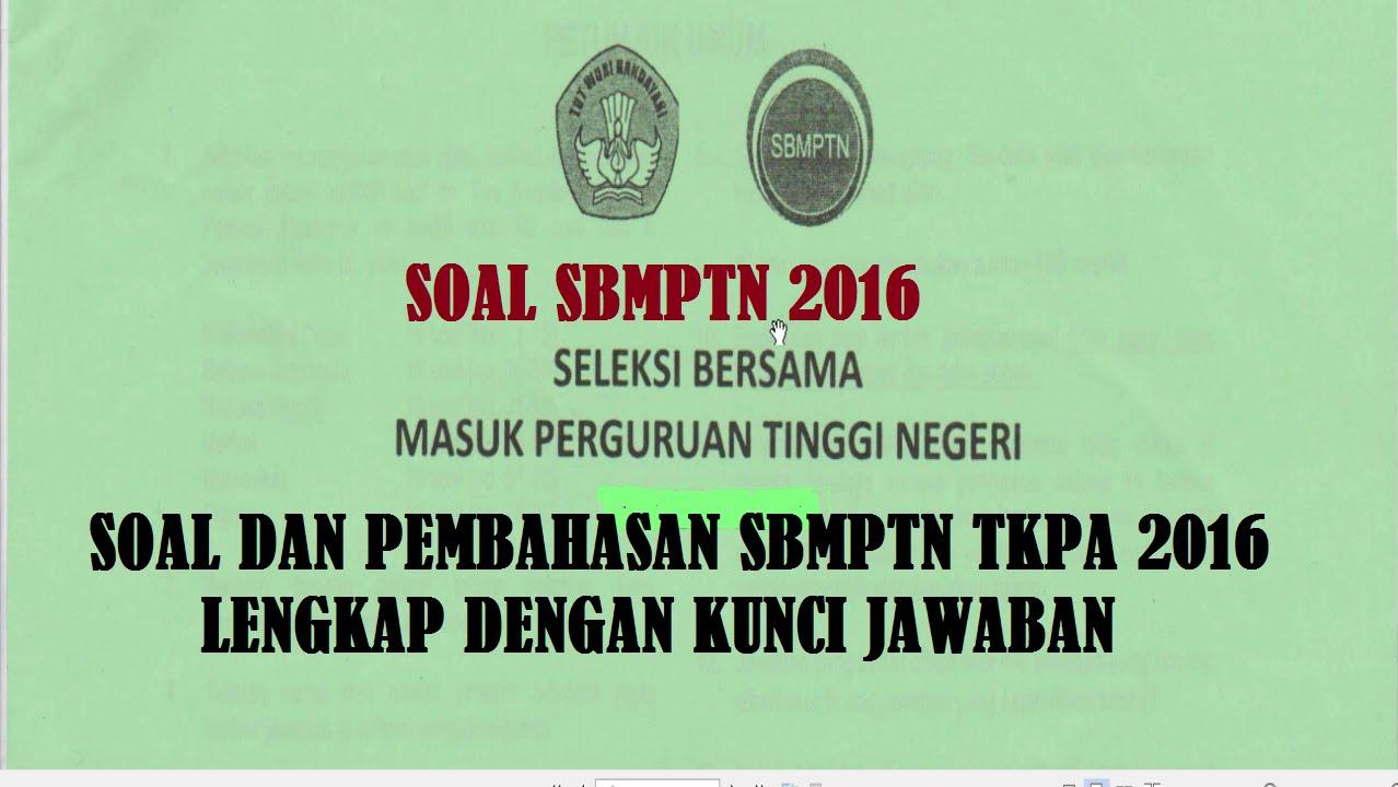 Soal Sbmptn 2016 Soal Sbmptn Dan Pembahasan Tkpa 2016 Beserta