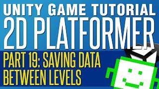 Carrying Data Between Scenes - Unity 2D Platformer Tutorial - Part 19